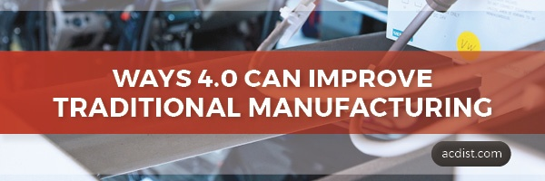 ACD Banner_ways 4.0 can improve traditional manufacturing.jpg