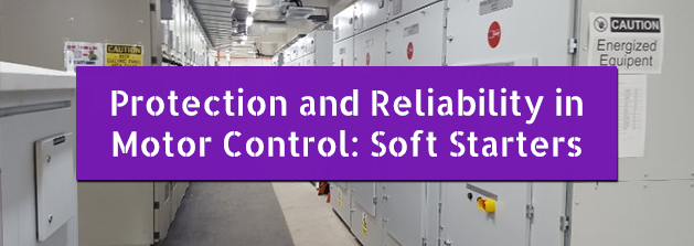 Protection_and_reliability_in_motor_control_soft_starters.png