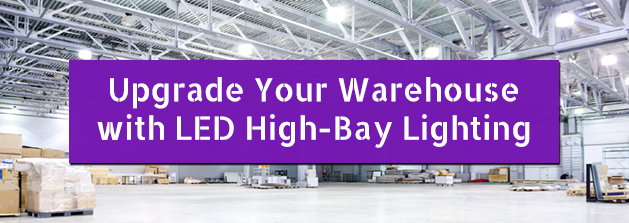 Upgrade_Your_Warehouse_with_High-Bay_LED_Lighting.png