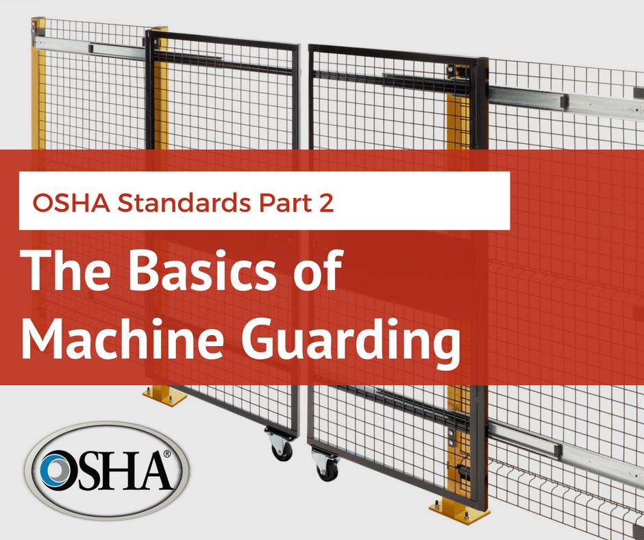 OSHA Standards Part 2: The Basics of Machine Guarding
