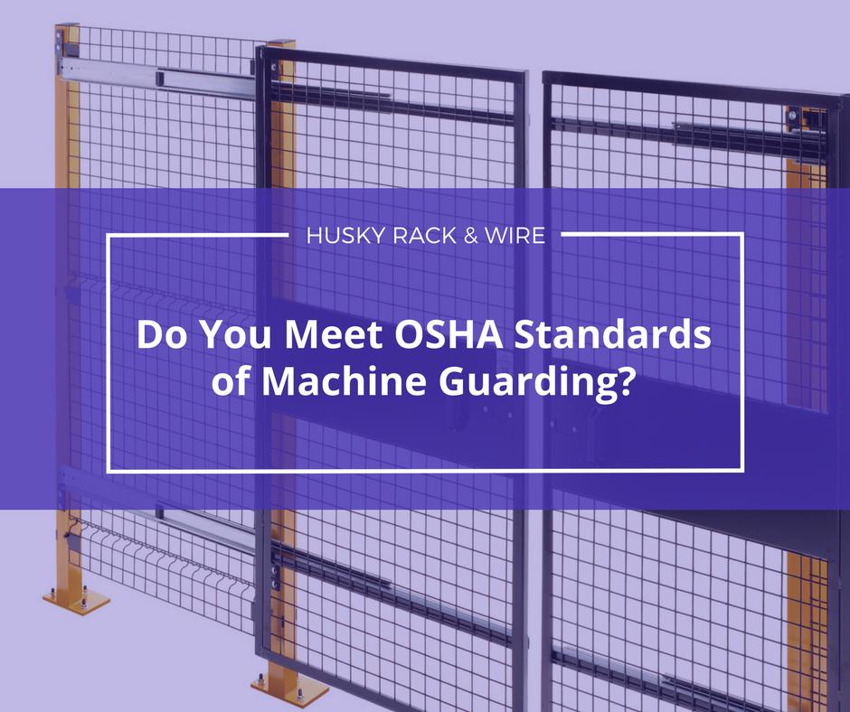 Do you Meet OSHA Standards of Machine Guarding?
